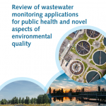 Review of wastewater monitoring applications for public health and novel aspects of environmental quality